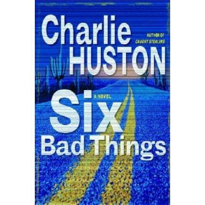 Six Bad Things: A Novel (Henry Thompson), Huston, Charlie, Good Condition Book,