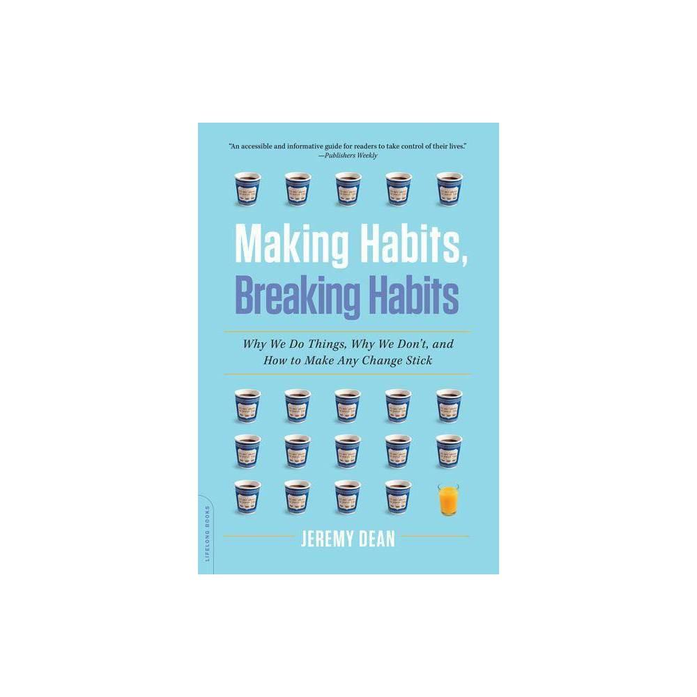 Making Habits Breaking Habits By Jeremy Dean Paperback