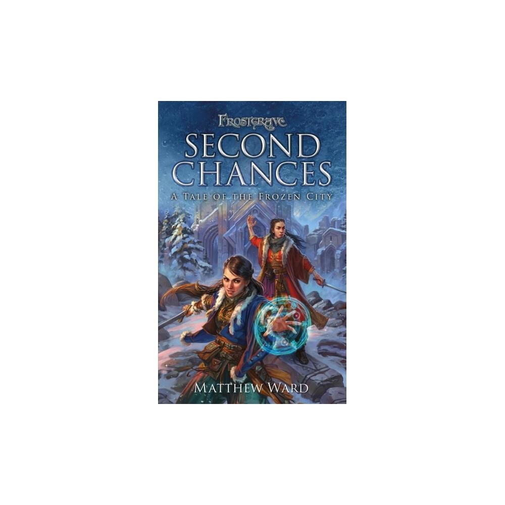 Second Chances : A Tale of the Frozen City (Paperback) (Matthew Ward)