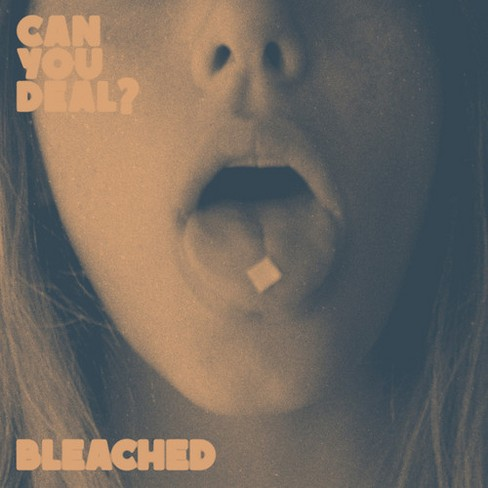 Bleached - Can You Deal (Vinyl) - image 1 of 1