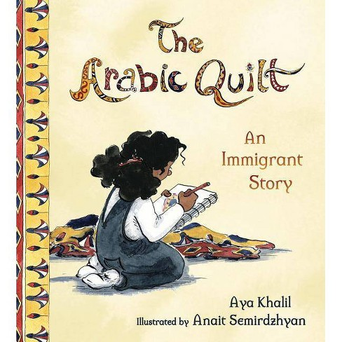 The Arabic Quilt - by  Aya Khalil (Hardcover) - image 1 of 1