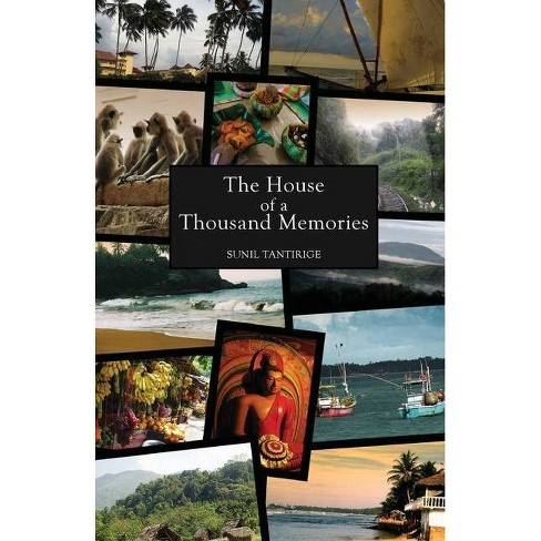 The House of a Thousand Memories - by  Sunil Tantirige (Paperback) - image 1 of 1
