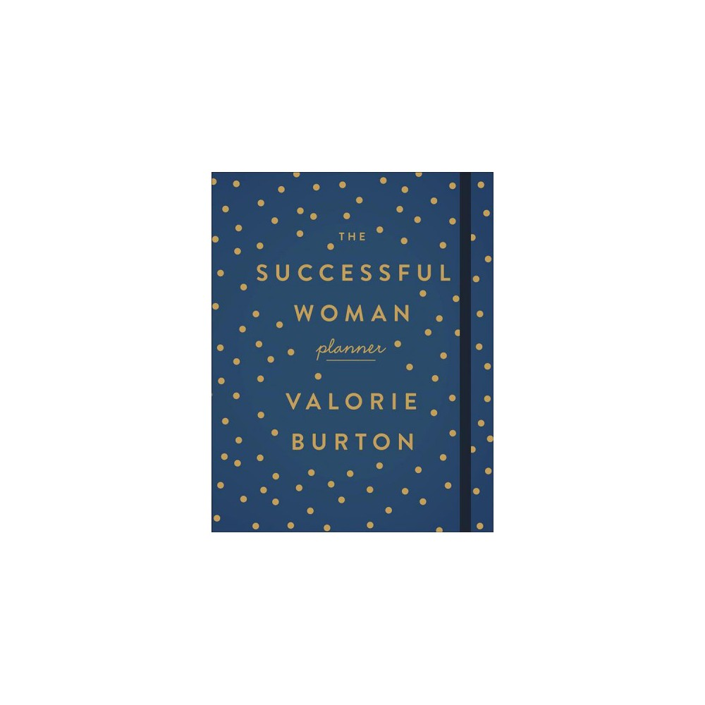 Successful Woman Planner - by Valorie Burton (Paperback)