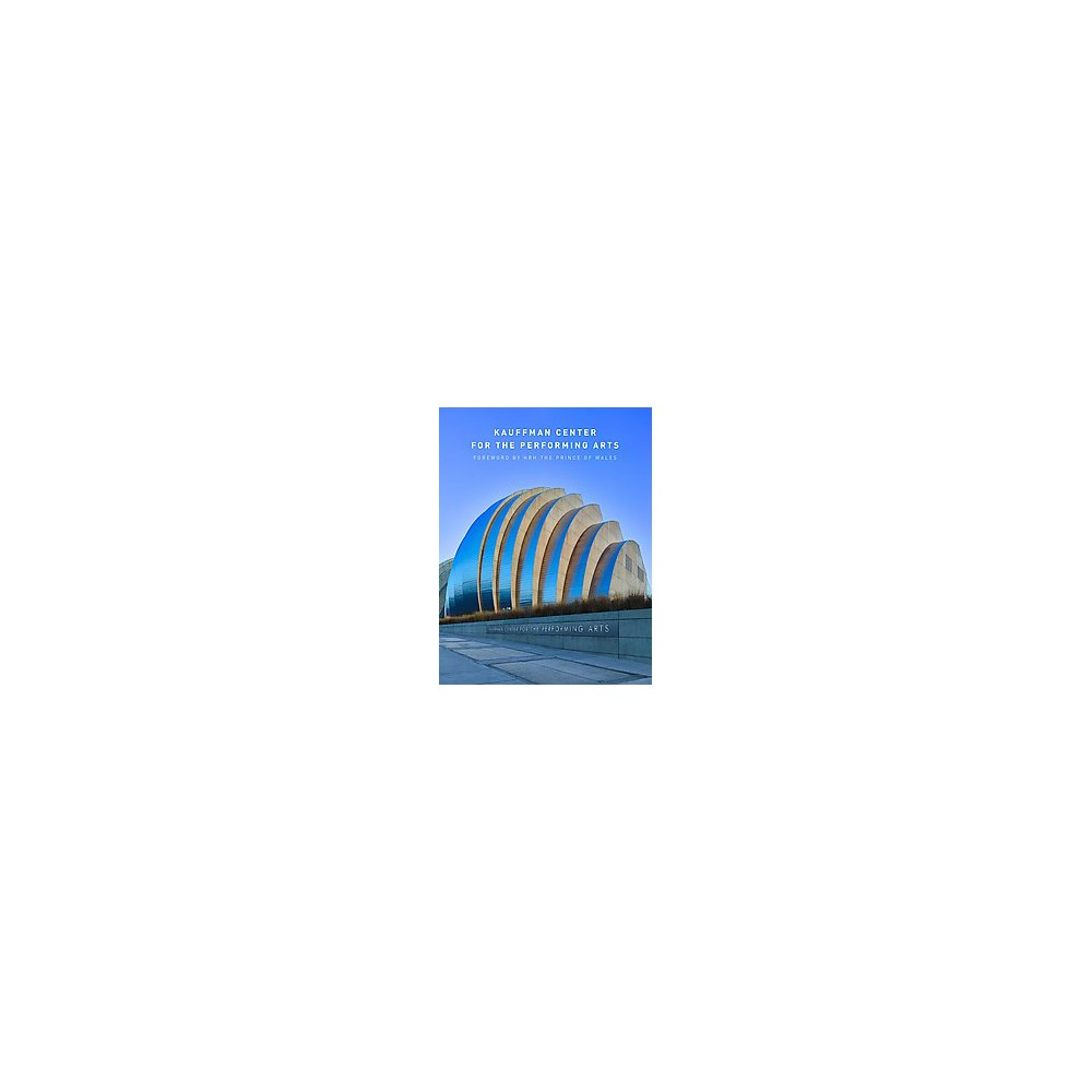 Kauffman Center for the Performing Arts (Hardcover)
