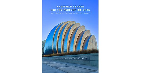Kauffman Center for the Performing Arts (Hardcover) - image 1 of 1