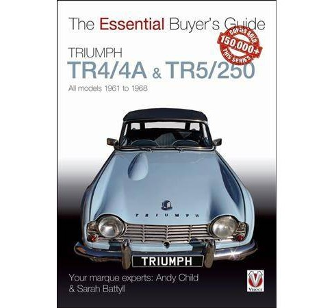 Triumph TR4/4A & TR5/250 All Models 1961 to 1968 -  by Andy Child & Sarah Battyl (Paperback) - image 1 of 1