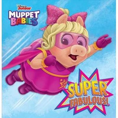 Super Fabulous! (Disney Muppet Babies) - by  Robyn Brown (Board Book)