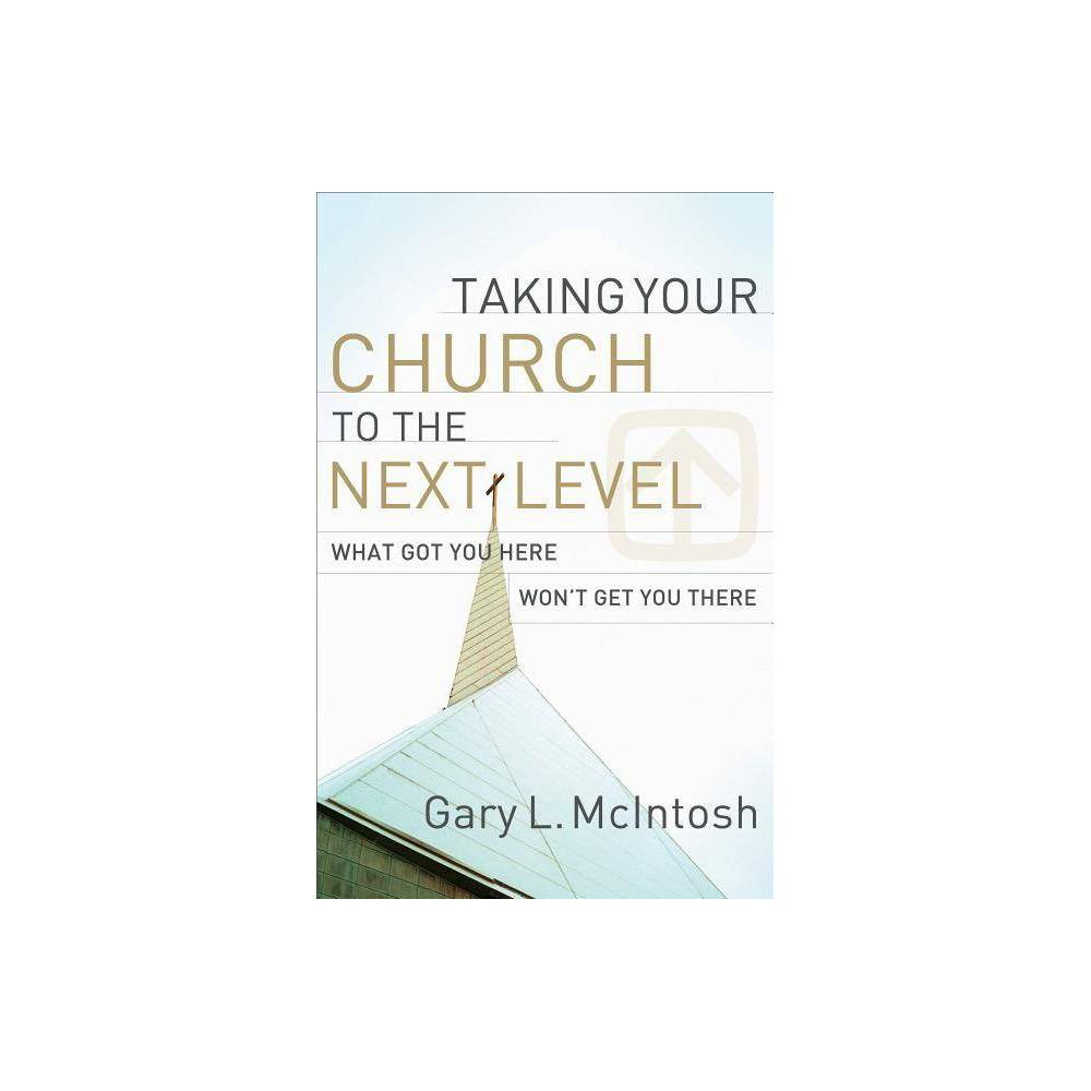 Taking Your Church To The Next Level By Gary L Mcintosh Paperback