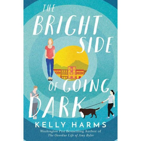 The Bright Side of Going Dark - by  Kelly Harms (Hardcover) - image 1 of 1