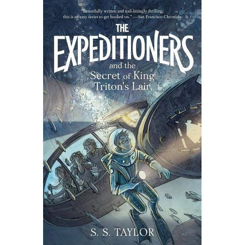 The Expeditioners and the Secret of King Triton's Lair - 2 Edition by  S S Taylor (Paperback) - image 1 of 1