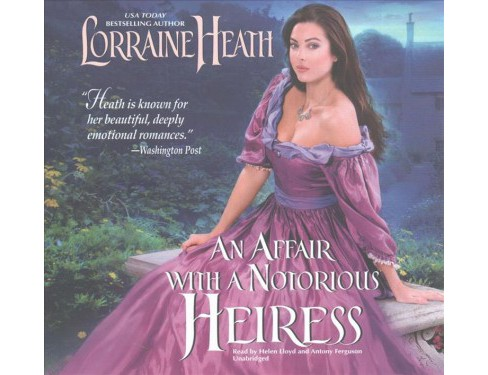 Affair With a Notorious Heiress : Library Edition (Unabridged) (CD/Spoken Word) (Lorraine Heath) - image 1 of 1