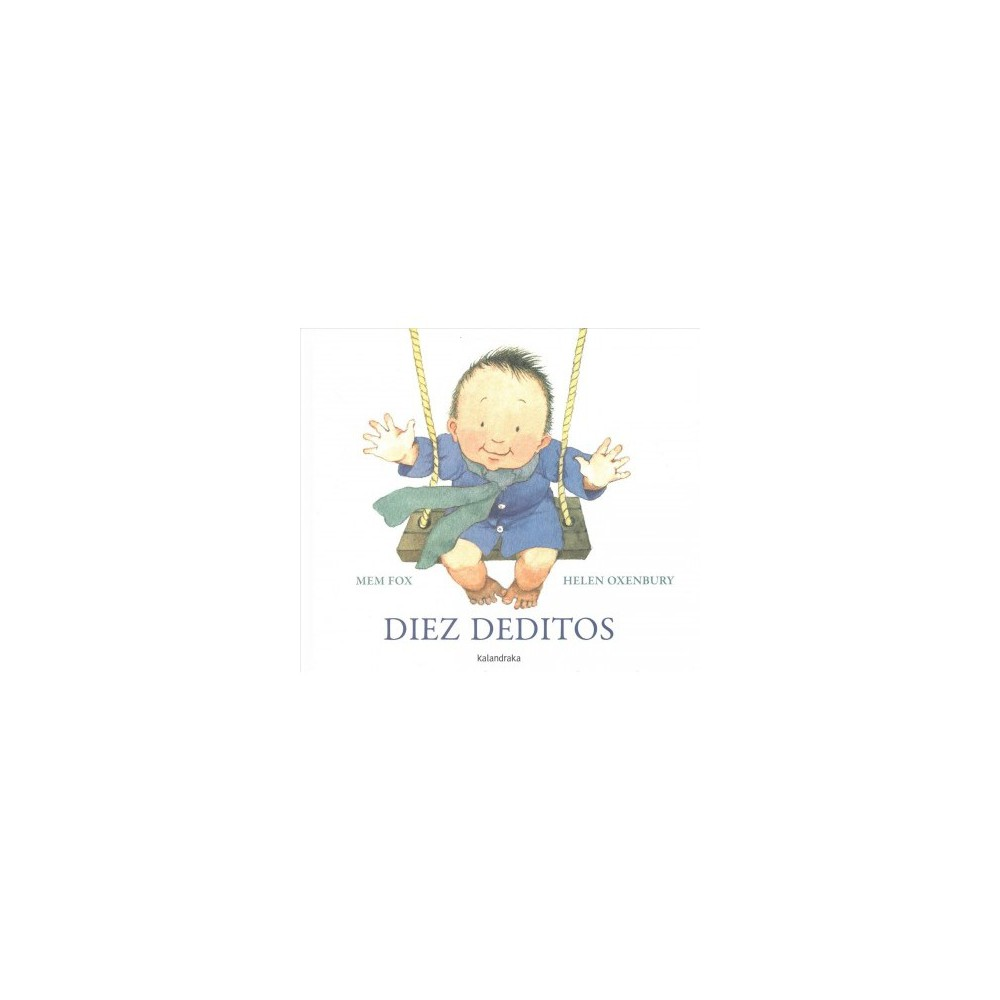 Diez deditos / Ten Little Fingers and Ten Little Toes - by Mem Fox (Hardcover)