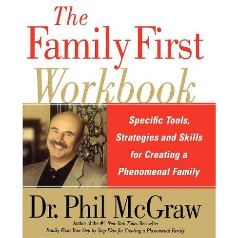 The Family First Workbook - by  Phil McGraw (Paperback) - image 1 of 1