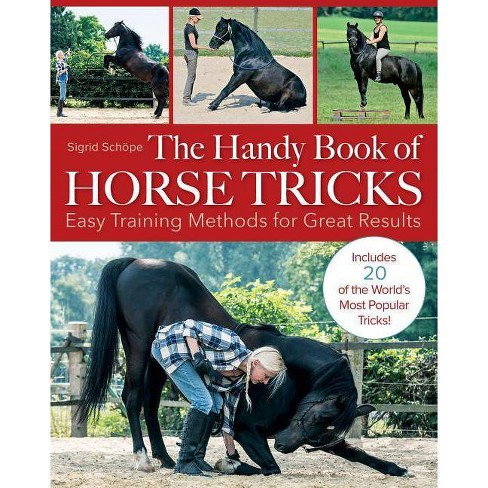 The Handy Book of Horse Tricks - by  Sigrid Schope (Paperback) - image 1 of 1