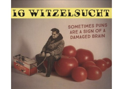 Ig Witzelsucht - Sometimes Puns Are A Sign Of A Damage (Vinyl) - image 1 of 1
