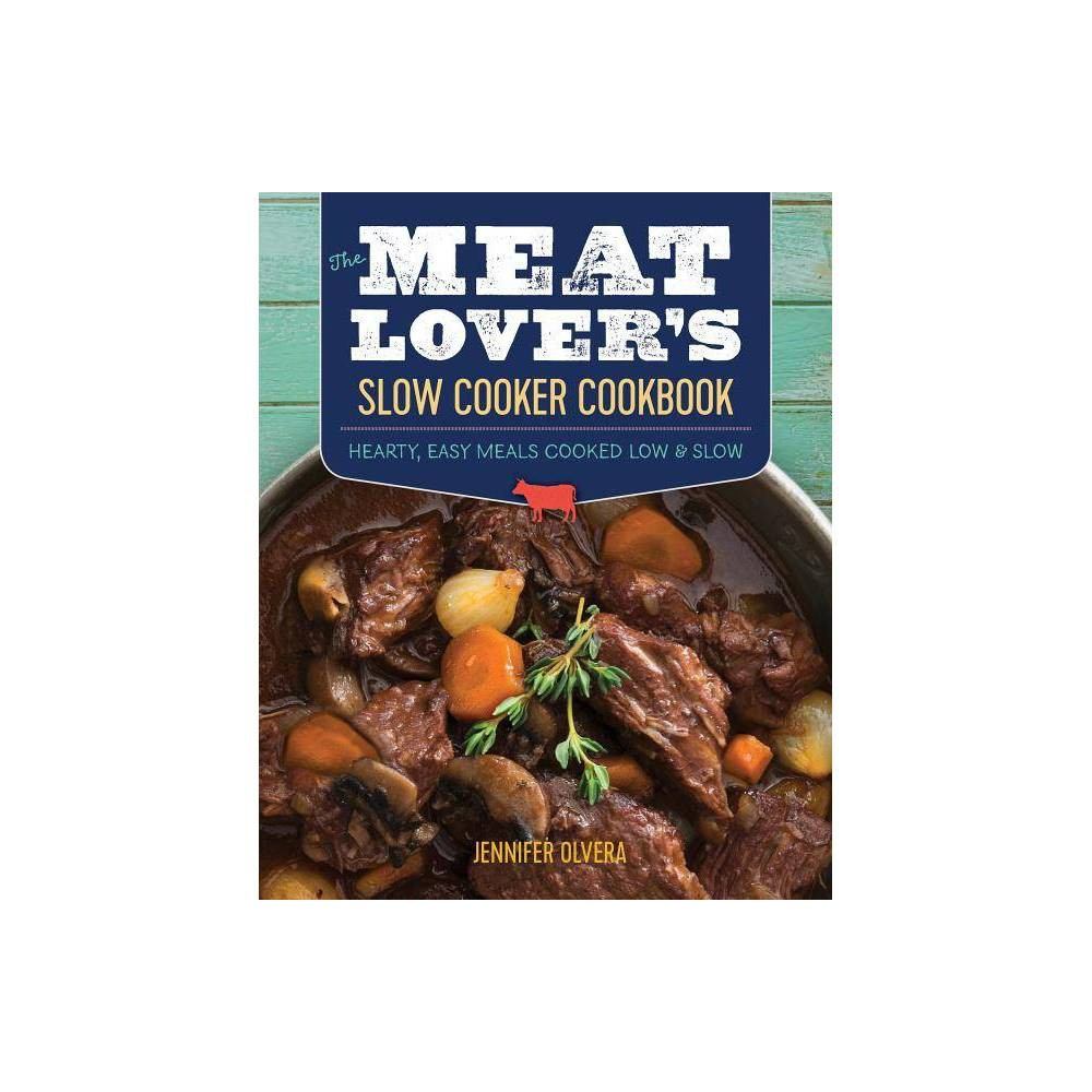 The Meat Lover's Slow Cooker Cookbook - by Jennifer Olvera (Paperback) Calling all lovers of shanks and shoulders, rumps and roasts! Bring everyone to the table with The Meat Lover's Slow Cooker Cookbook for meals featuring delicious, tender meat--even on your busiest days. For years, food writer and recipe developer Jennifer Olvera dedicated her weekends to making stovetop meals for the week--until the slow cooker revolutionized her weeknight dinners. She began converting her favorite recipes to the slow cooker and found herself being asked for those recipes again and again. In The Meat Lover's Slow Cooker Cookbook Jennifer has handpicked her most-requested recipes that will surely become mainstays in your home, too. This slow cooker cookbook offers: Variety--From sliders and stews to roasts and ribs, more than 100+ thoughtfully selected family slow cooker recipes cover a wide range of meaty mainstays Flexibility--Spend a little extra prep time to achieve the deepest flavor, or skip the prep to get cooking right away Customization--Pair your protein with the perfect side--whether you're craving nourishing greens or classic baked beans, you'll find plenty of options to choose from Affordability--Let the slow cooker make edible magic of cheap cuts of meat The Meat Lover's Slow Cooker Cookbook is your complete resource for hearty slow cooker recipes that deliver the quality (and quantity!) that your family craves.