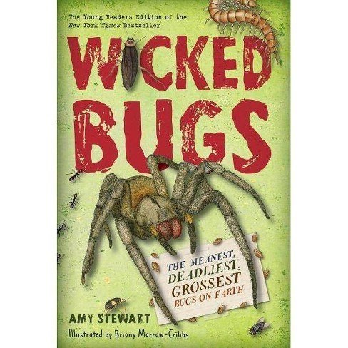 Wicked Bugs (Young Readers Edition) - by  Amy Stewart (Paperback) - image 1 of 1