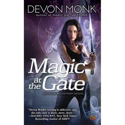 Magic at the Gate - (Allie Beckstrom Novels) by  Devon Monk (Paperback) - image 1 of 1
