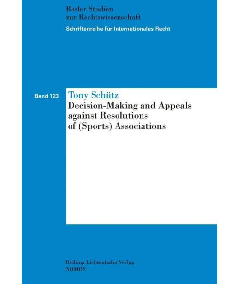 Decision-making and Appeals Against Resolutions of Sports Associations : Schriftenreihe Fur - image 1 of 1