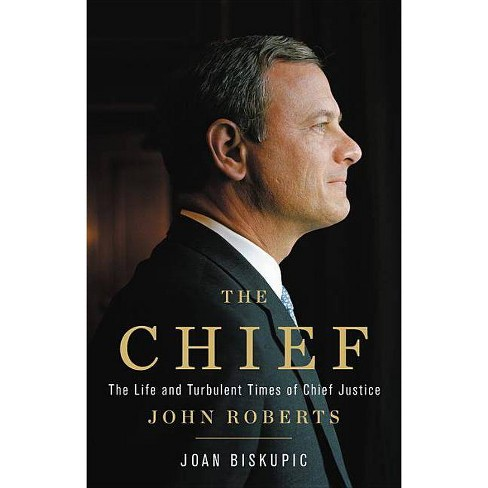 The Chief - by  Joan Biskupic (Hardcover) - image 1 of 1