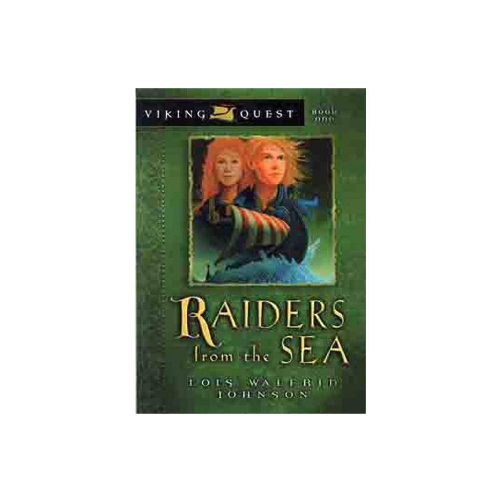Raiders From The Sea Viking Quest Paperback By Lois Walfrid Johnson Paperback