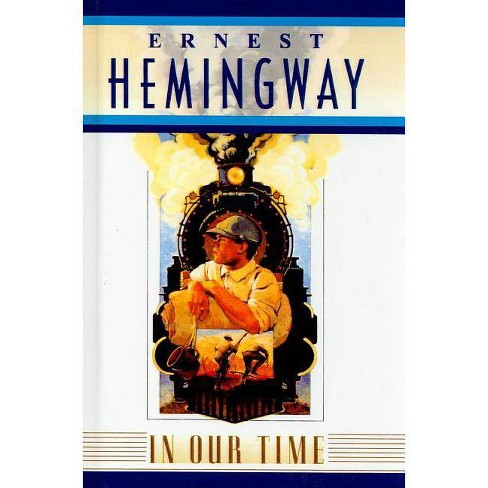 In Our Time - by  Ernest Hemingway (Hardcover) - image 1 of 1