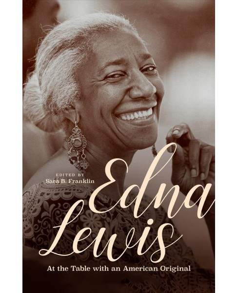 Edna Lewis : At the Table With an American Original -  (Hardcover) - image 1 of 1
