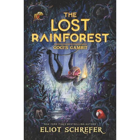 The Lost Rainforest: Gogi's Gambit - by  Eliot Schrefer (Hardcover) - image 1 of 1