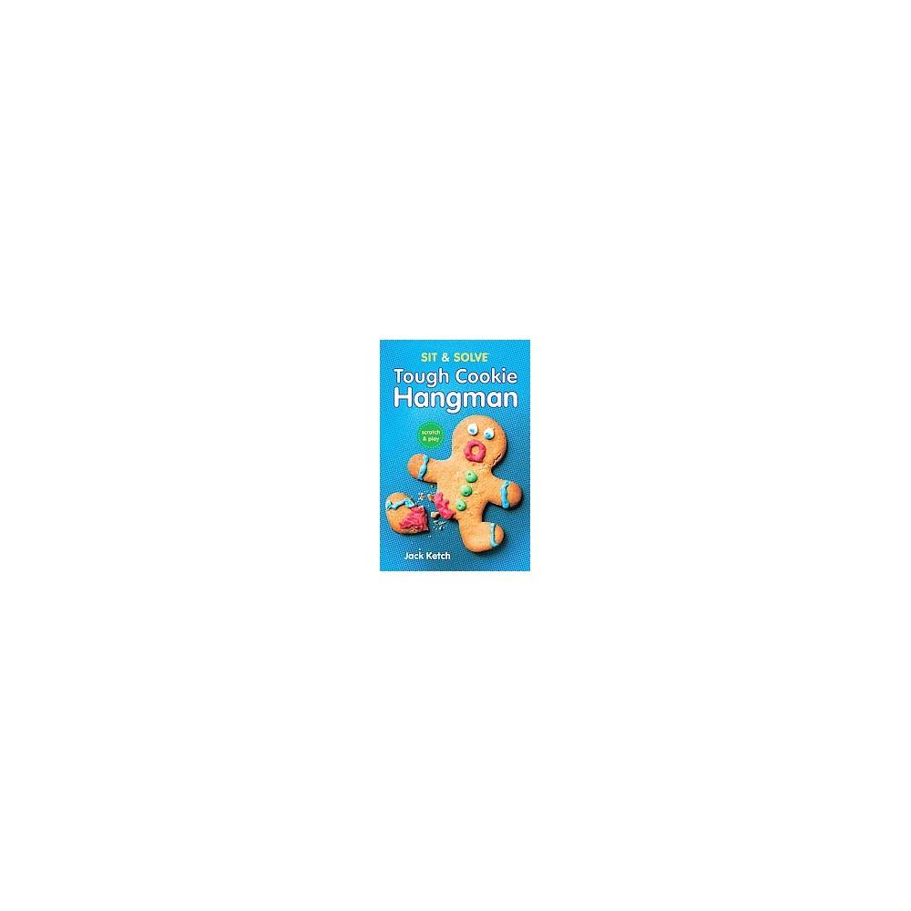 Sit & Solve Tough Cookie Hangman (Paperback) (Jack Ketch)