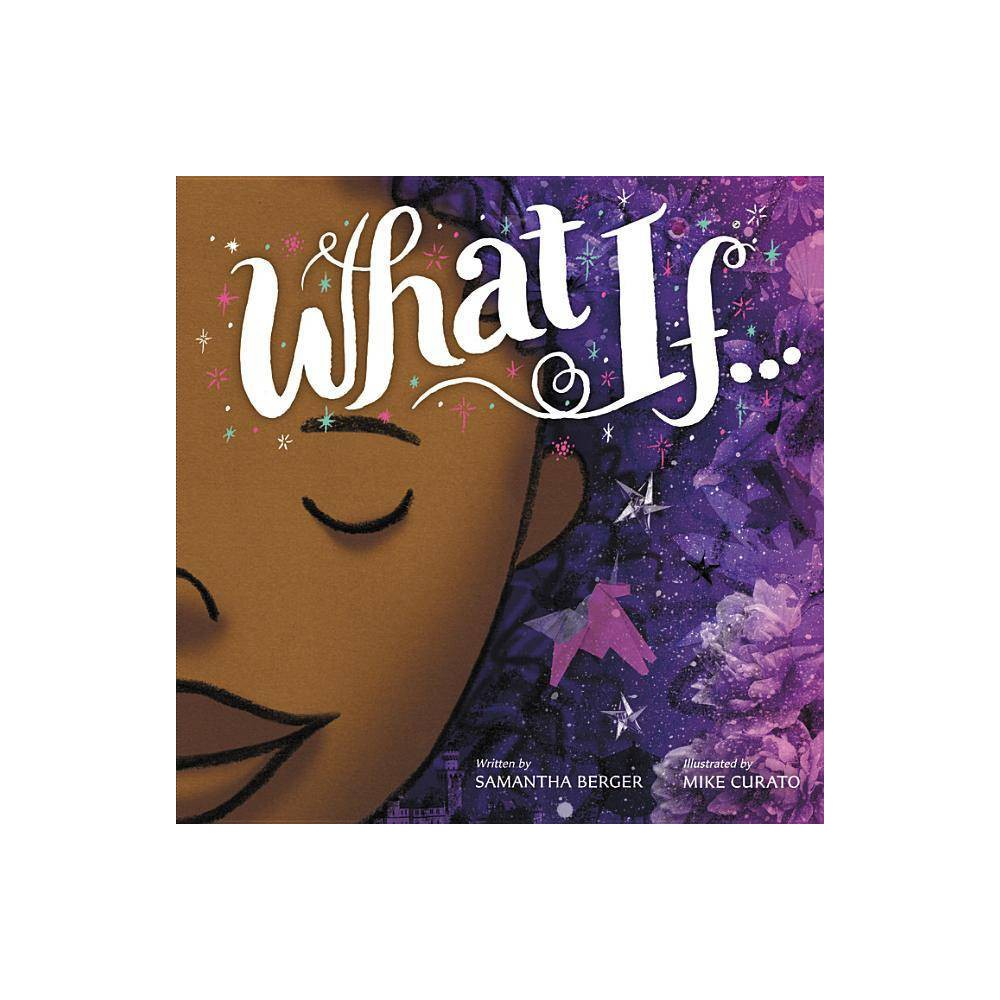 What If By Samantha Berger Hardcover