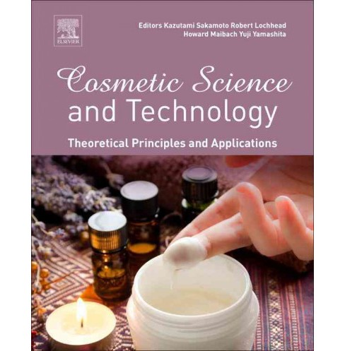 Cosmetic Science and Technology : Theoretical Principles and Applications (Hardcover) - image 1 of 1