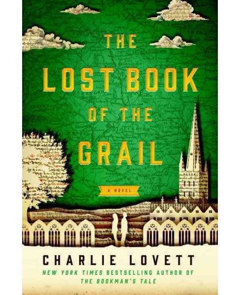 Lost Book of the Grail : Or, a Visitor's Guide to Barchester Chathedral (Hardcover) (Charlie Lovett) - image 1 of 1