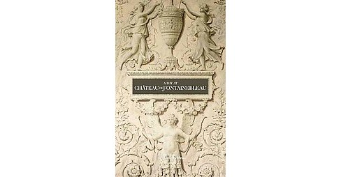 Day at Château de Fontainebleau (Hardcover) (Guillaume Picon) - image 1 of 1