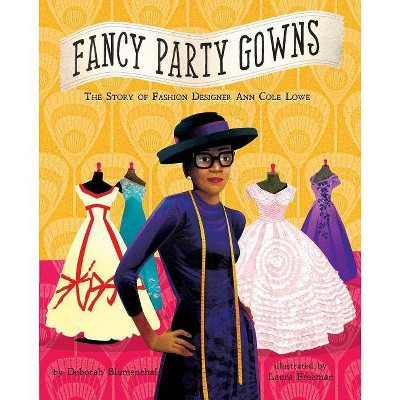Fancy Party Gowns - by  Deborah Blumenthal (Hardcover)
