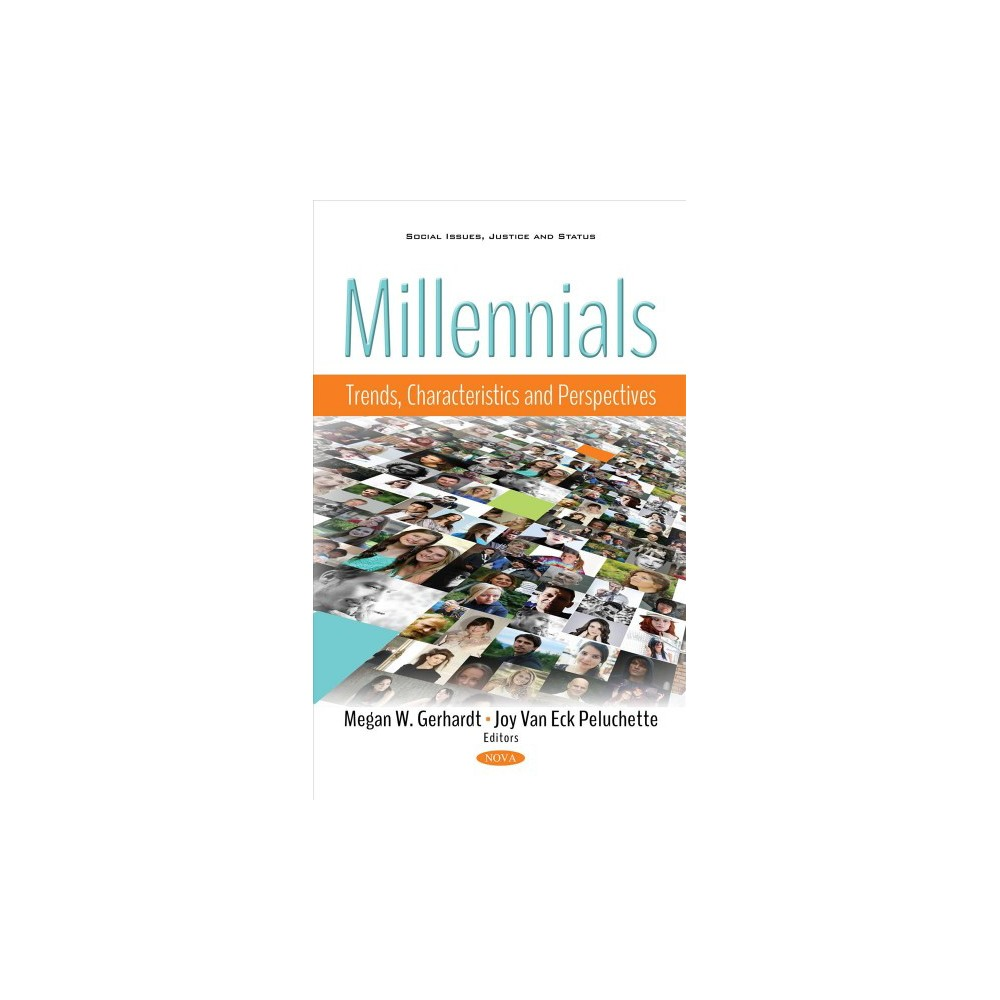 Millennials : Trends, Characteristics and Perspectives - (Hardcover)