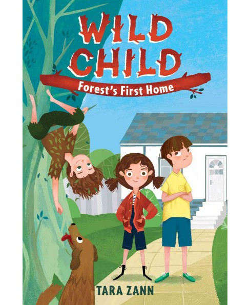 Forest's First Home! -  (Wild Child) by Tara Zann (Paperback) - image 1 of 1
