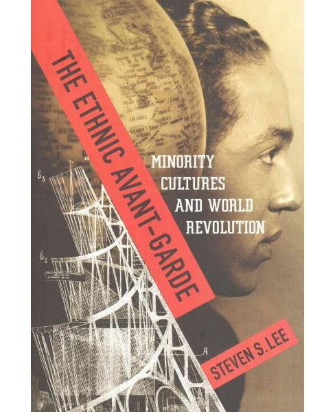 Ethnic Avant-Garde : Minority Cultures and World Revolution (Hardcover) (Steven S. Lee) - image 1 of 1