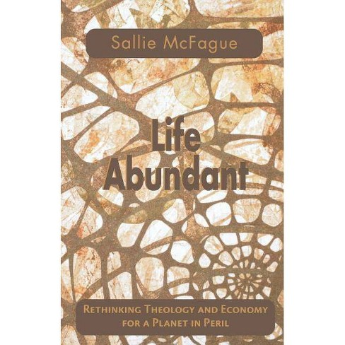 Life Abundant - (Searching for a New Framework) by  Sallie McFague (Paperback) - image 1 of 1