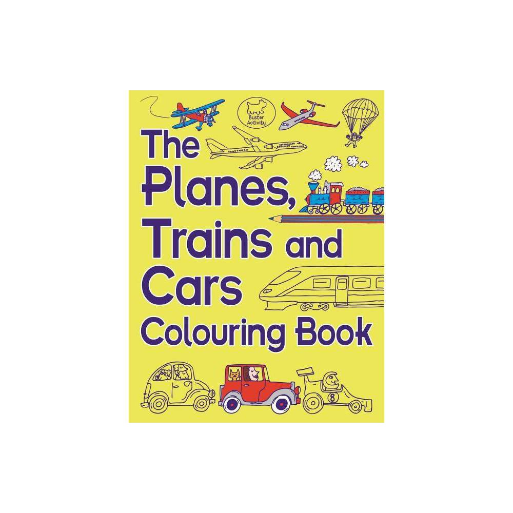 The Planes Trains And Cars Colouring Book By Chris Dickason Paperback