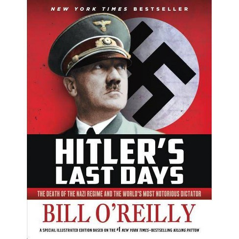 Hitler's Last Days - by  Bill O'Reilly (Paperback) - image 1 of 1