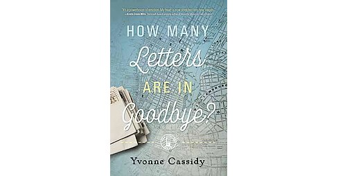 How Many Letters Are in Goodbye? (Paperback) (Yvonne Cassidy) - image 1 of 1