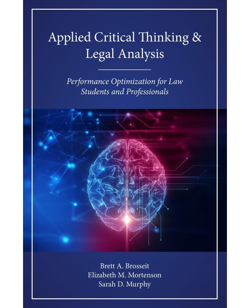 Applied Critical Thinking and Legal Analysis : Performance Optimization for Law Students and - image 1 of 1