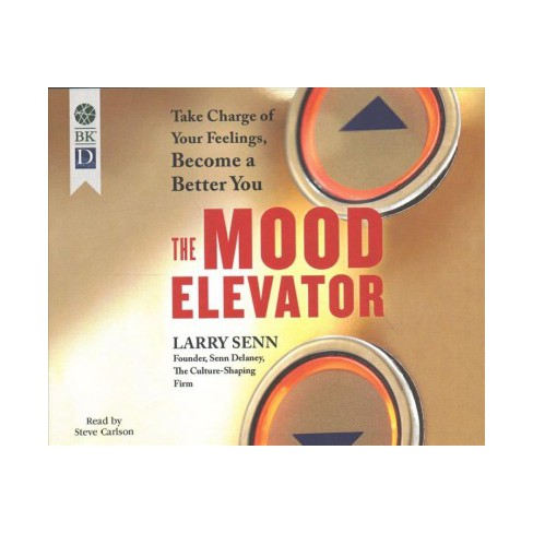Mood Elevator Take Charge Of Your Feelings Become A Better You
