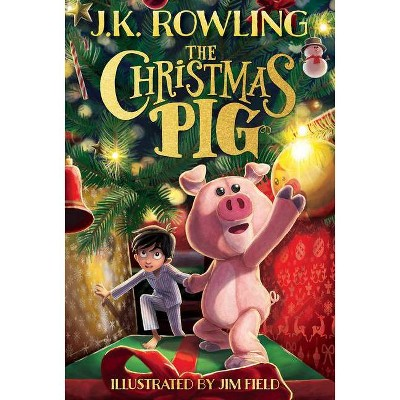 The Christmas Pig - by J K Rowling (Hardcover)