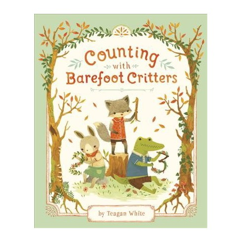 Counting with Barefoot Critters - by  Teagan White (Board_book) - image 1 of 1