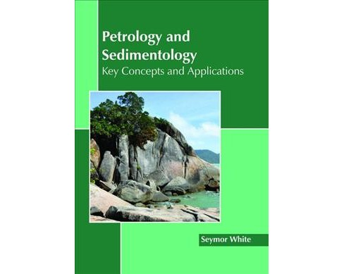 Petrology and Sedimentology : Key Concepts and Applications -  (Hardcover) - image 1 of 1