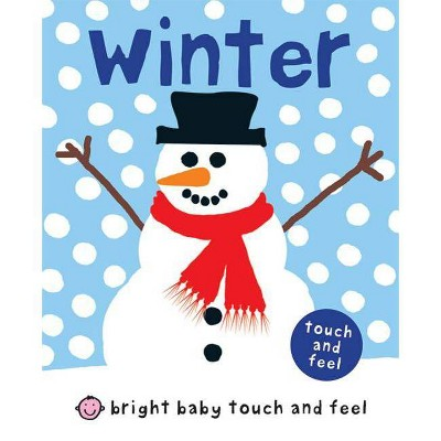 Bright Baby Touch and Feel Winter - by Roger Priddy (Board Book)