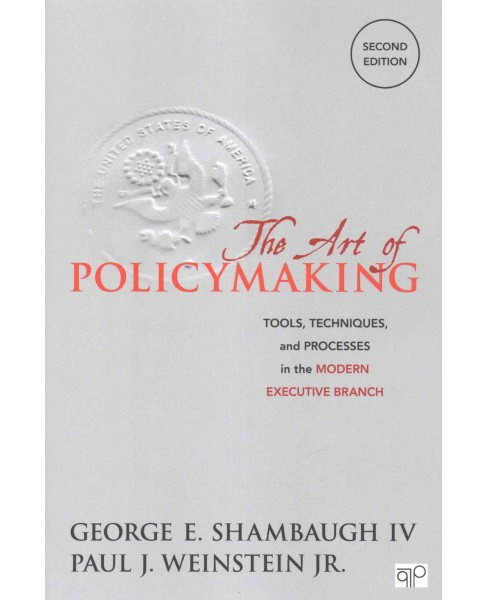 Art of Policymaking : Tools, Techniques, and Processes in the Modern Executive Branch (Paperback) - image 1 of 1
