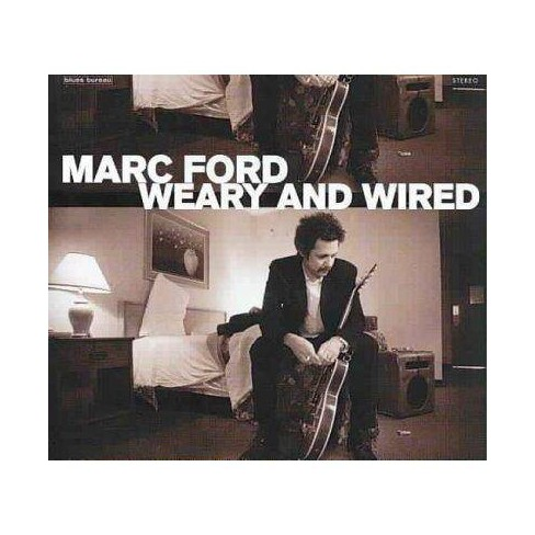 Marc Ford - Weary and Wired (CD) - image 1 of 1