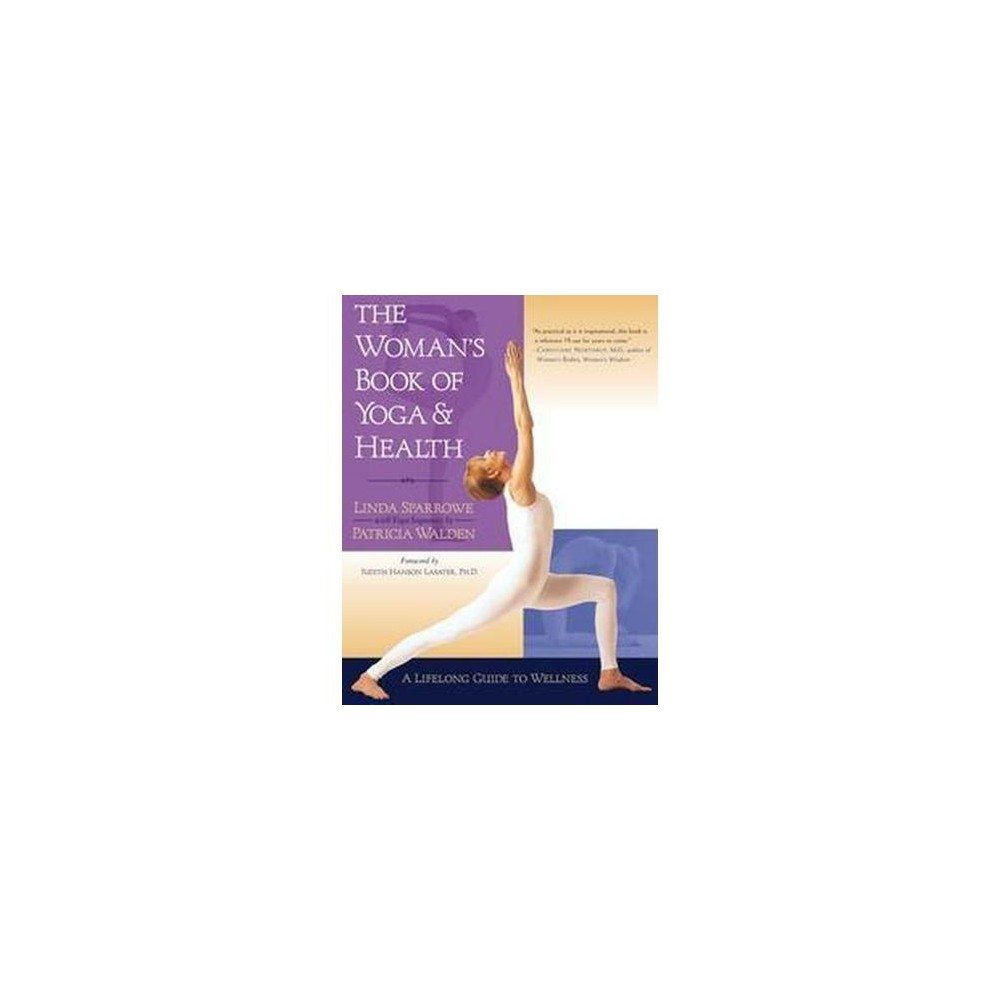 The Woman S Book Of Yoga And Health By Linda Sparrowe Patricia Walden Paperback